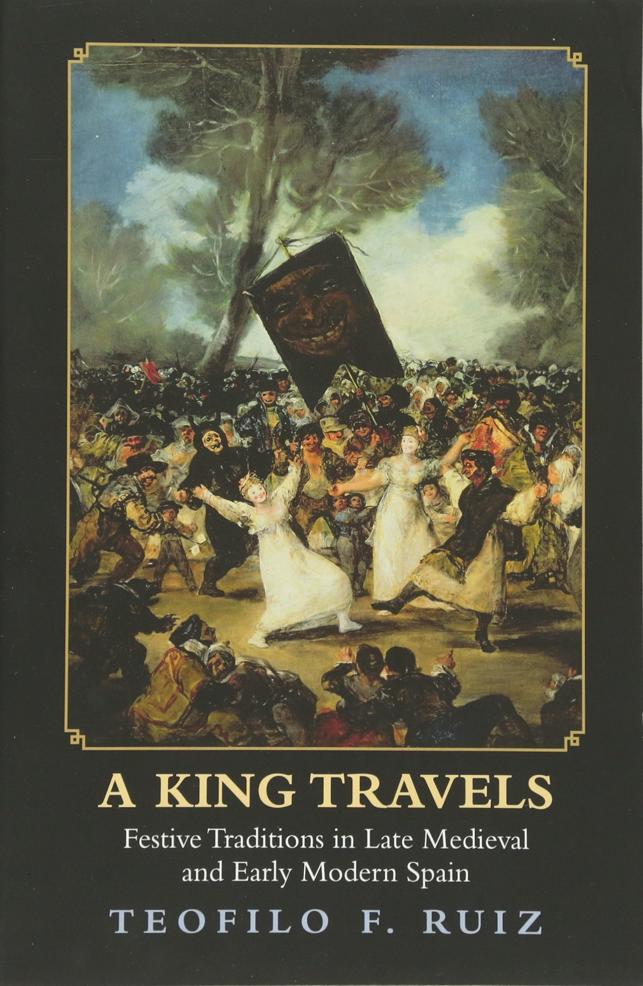 Download A King Travels: Festive Traditions in Late Medieval and Early Modern Spain pdf epub