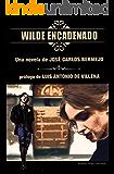 Wilde Encadenado. La novela.: Prólogo Luis Antonio de Villena (Spanish Edition)