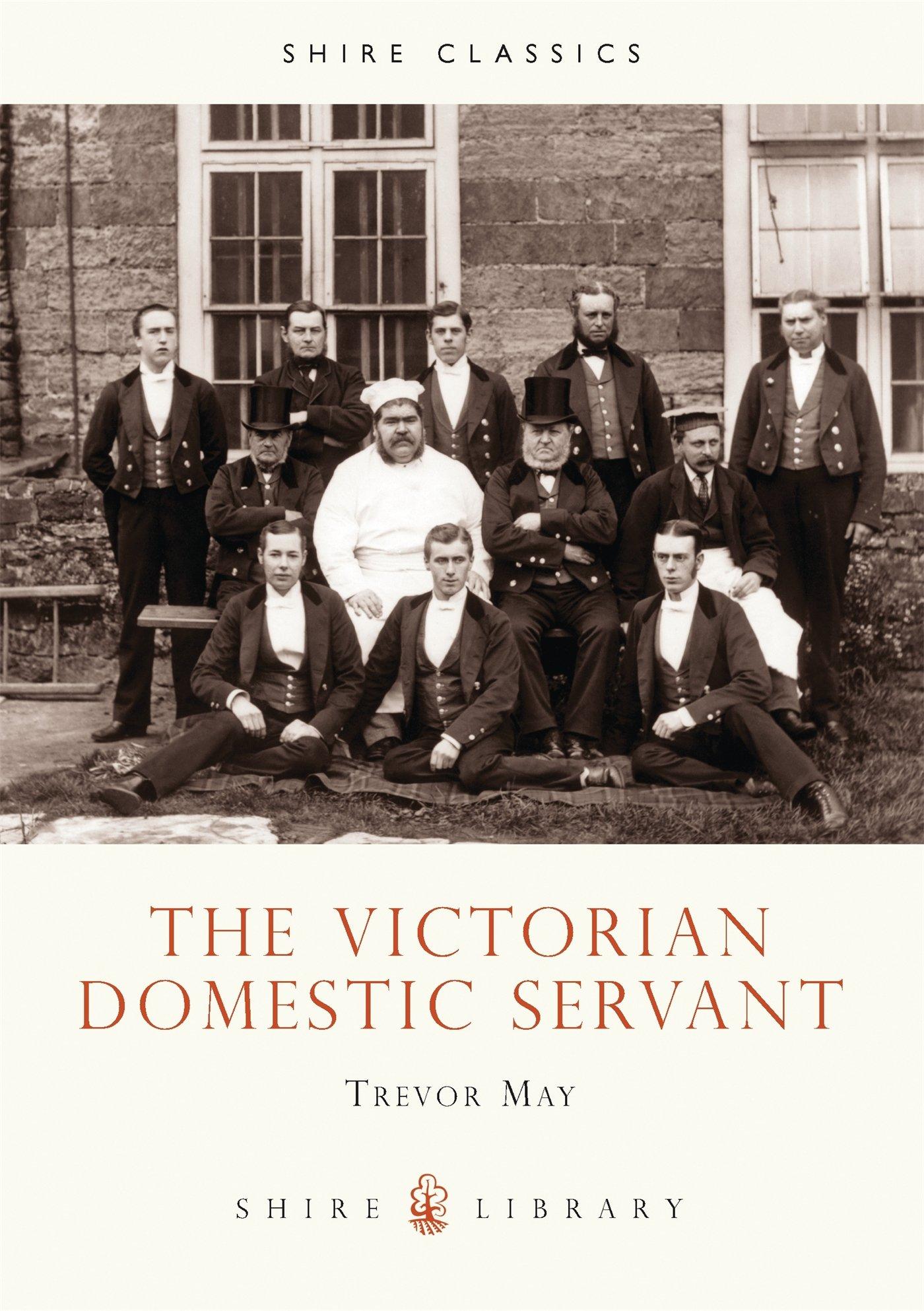 The Victorian Domestic Servant (Shire Library)