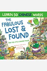 The Fabulous Lost & Found and the little Chinese mouse: Laugh and learn Chinese for kids with this fun bilingual Chinese childrens book (Chinese kids book, mandarin Chinese pin yin books for kids Kindle Edition