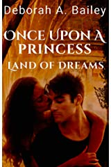 Once Upon A Princess: Land of Dreams - A Paranormal Fairy Tale Kindle Edition