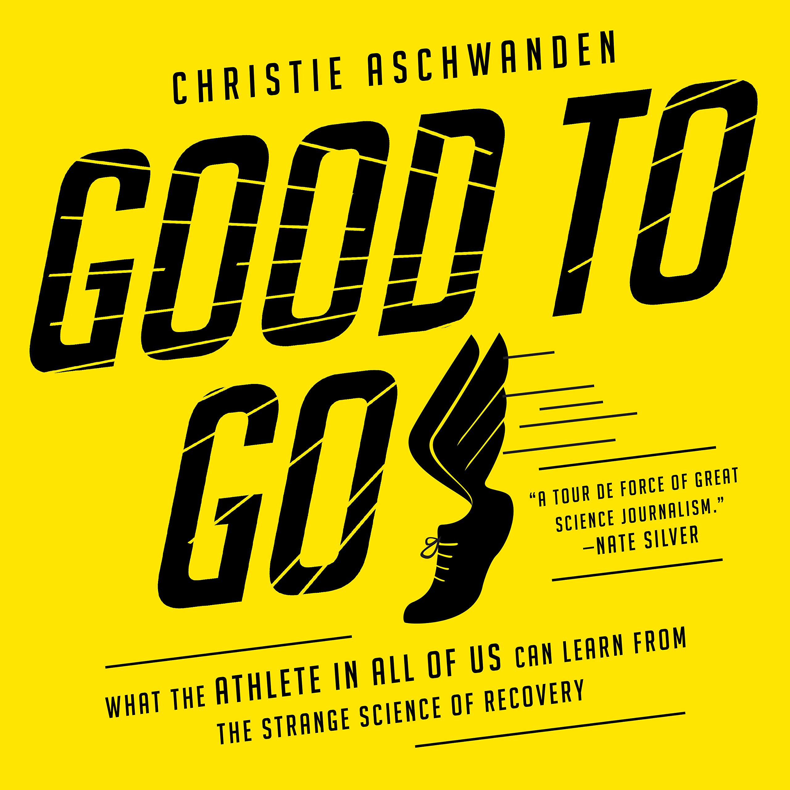 Good to Go: What the Athlete in All of Us Can Learn from the Strange Science of Recovery by HighBridge Audio
