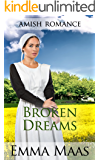 Amish Romance: Broken Dreams (Ellie's Hopes Book 1)
