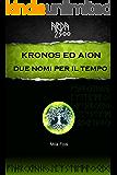 ARDA 2300 - Kronos ed Aion Due nomi per il tempo