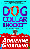Dog Collar Knockoff (A Lucie Rizzo Mystery Book 2)