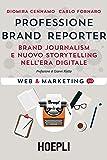 Professione brand reporter. Brand journalism e nuovo storytelling nell'era digitale: 1