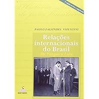 Relações Internacionais Do Brasil - De Vargas À Lula