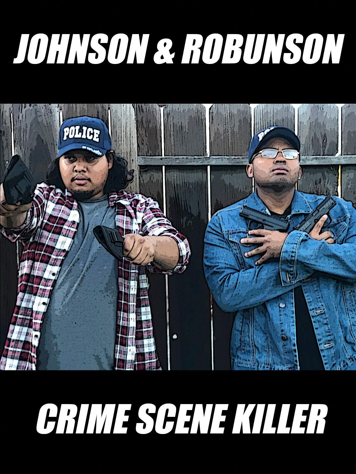 Johnson & Robunson - Crime Scene Killer