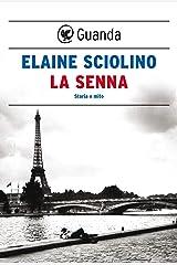 La Senna: Storia e mito (Italian Edition) Kindle Edition