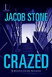 Crazed (A Morris Brick Thriller Book 2)