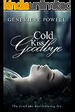 Cold Kiss Goodbye (Cold Kiss Series)