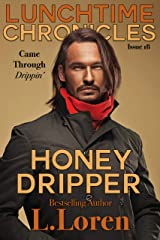 Lunchtime Chronicles: Honey Dripper Kindle Edition