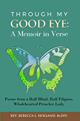 Through My Good Eye: A Memoir in Verse Kindle Edition