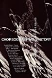 Choreographing History (Unnatural Acts: Theorizing the Performative)