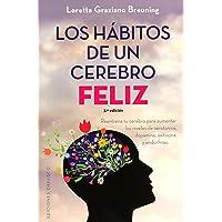 Los hábitos de un cerebro feliz (SALUD Y VIDA NATURAL)
