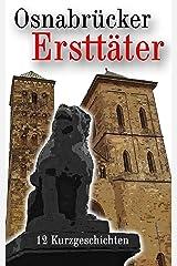 Osnabrücker Ersttäter: 12 Kurzgeschichten (Krimis, Thriller und historische Erzählungen) (German Edition) Kindle Edition