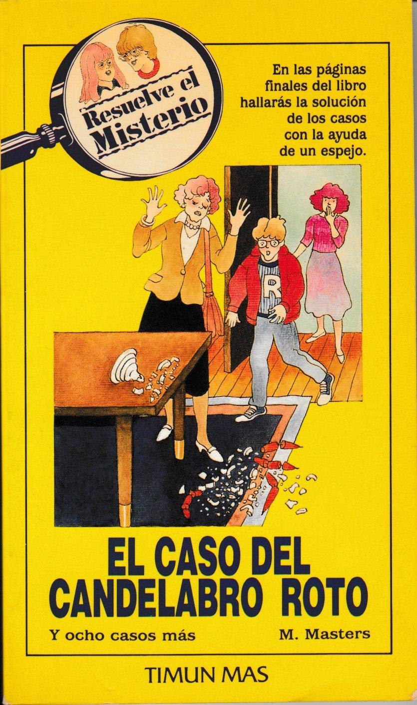 El caso del candelabro roto -Resuelve El Misterio RESUELVE EL MISTERIO/THE  CASE OF THE CHOCOLATE SNATCHER: Amazon.es: M. Masters: Libros