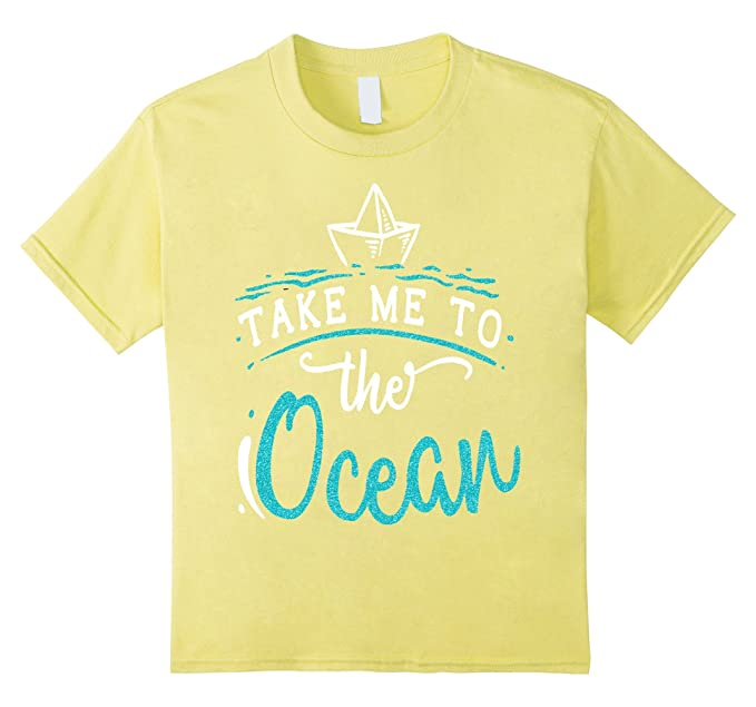 27e7a92cf62 Kids Beach Shirt Take Me To The Ocean Summer Sea Vacation 8 Lemon ...