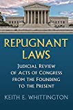 Repugnant Laws: Judicial Review of Acts of Congress from the Founding to the Present