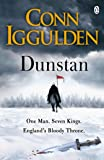 Dunstan: One Man. Seven Kings. England's Bloody Throne.: One Man Will Change the Fate of England