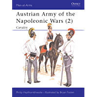 Austrian Army of the Napoleonic Wars (2): Cavalry (Men-at-Arms Book 181)
