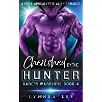 Cherished by the Hunter: A Post-Apocalyptic Alien Romance (Xarc'n Warriors Book 4)
