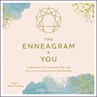 The Enneagram & You: Understand Your Personality Type and How It Can Transform Your Relationships