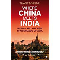 Where China Meets India: Burma and the New Crossroads of Asia (English Edition)