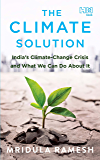 The Climate Solution: India's Climate-Change Crisis and What We Can Do about It