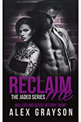 Reclaim Me (The Jaded Series, Book Two) Kindle Edition