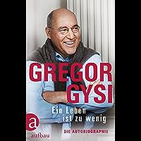 Ein Leben ist zu wenig: Die Autobiographie