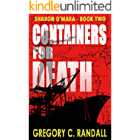 Containers For Death: Sharon O'Mara - Book Two (The Chronicles of Sharon O'Mara 2)
