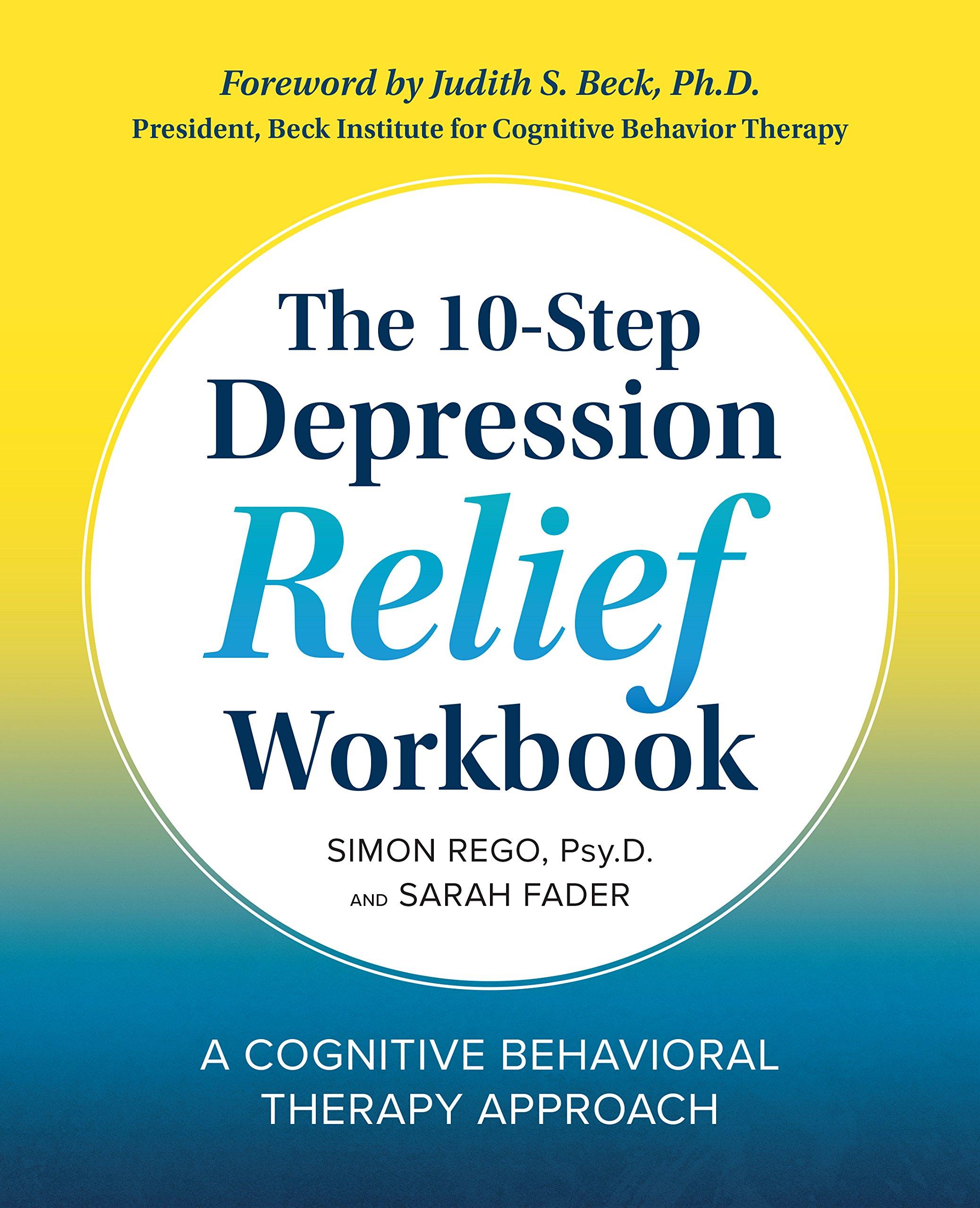 The 10-Step Depression Relief Workbook: A Cognitive Behavioral ...