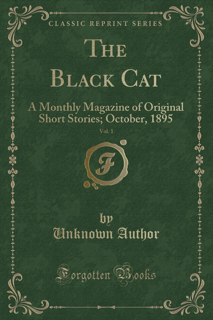 Read Online The Black Cat, Vol. 1: A Monthly Magazine of Original Short Stories; October, 1895 (Classic Reprint) ebook
