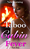 Taboo Cabin Fever: Part Two (A Taboo Step Harem Fantasy) (English Edition)