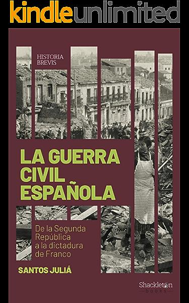 La guerra civil española: De la Segunda República a la dictadura ...