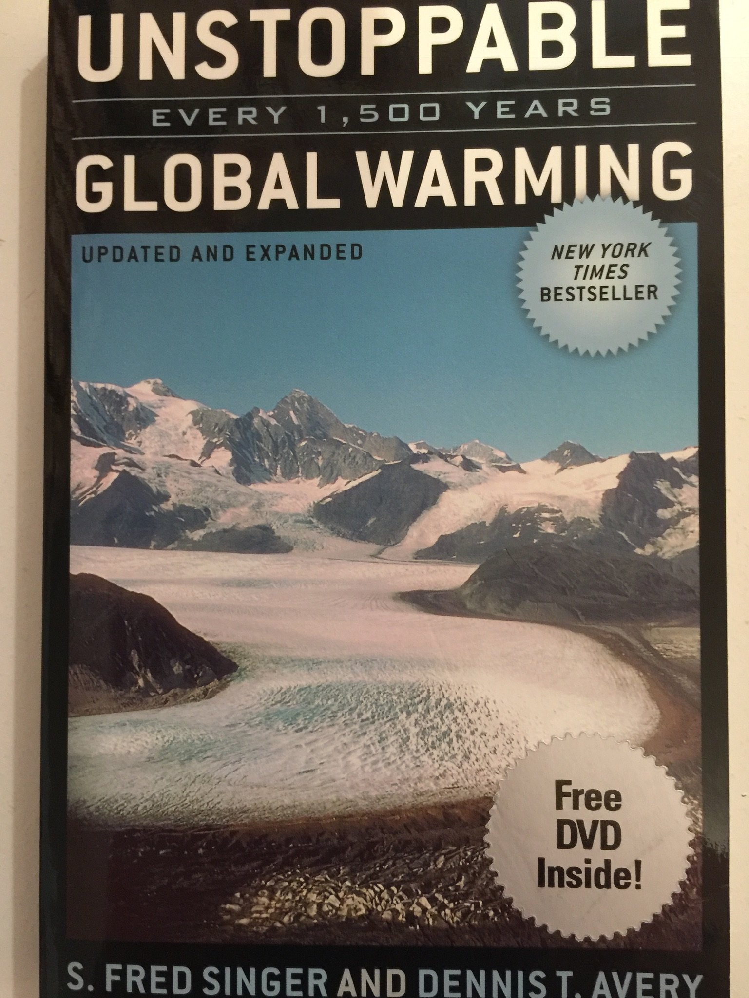 Unstoppable Global Warming Every 1500 Years With Dvd Laid In S Fred Singer Dennis Avery Amazon Com Books