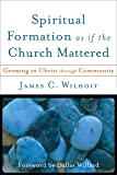 Spiritual Formation as if the Church Mattered