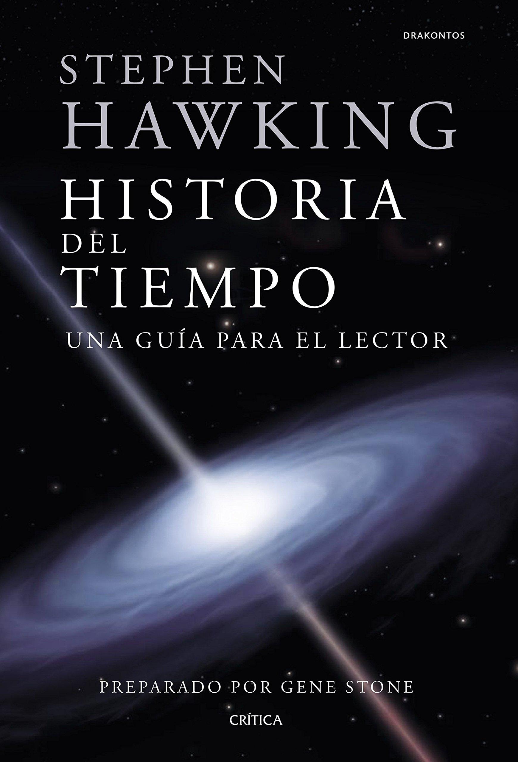 Stephen Hawking. Historia del tiempo: Una guía para el lector Drakontos: Amazon.es: Stone, Gene, Pineda, Eloy: Libros