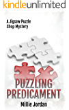 Puzzling Predicament (A Jigsaw Puzzle Shop Mystery Book 1)