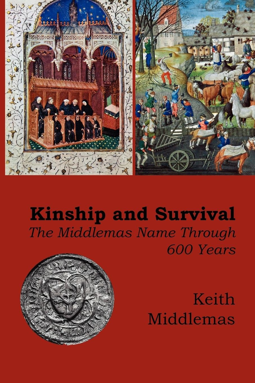 Amazon.com: Kinship and Survival: The Middlemas Name through 600 Years  (9781845300647): Keith Middlemas: Books