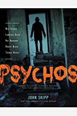 Psychos: Serial Killers, Depraved Madmen, and the Criminally Insane Kindle Edition