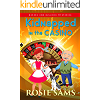 Kidnapped in the Casino (Bakers and Bulldogs Mysteries Book 13)