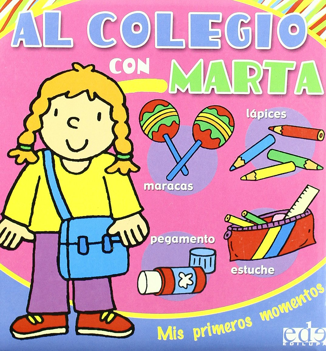 Al colegio con Marta/ To School with Martha (Spanish Edition ...