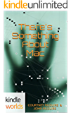 Veronica Mars - the TV series: There's Something About Mac (Kindle Worlds Novella)
