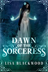 Dawn of the Sorceress: A Gargoyle and Sorceress Tale Prequel Kindle Edition