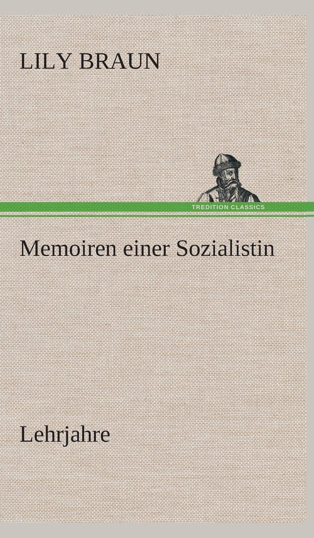 Memoiren einer Sozialistin Lehrjahre