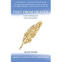 Visit from Heaven: A Soul's Message of Love, Loss and Family