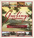 Greetings from Alabama: A Pictorial History in Vintage Postcards: From the Wade Hall Collection of Historical Picture Postcards from Alabama