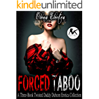 Forced Taboo: A Three-Book Twisted Daddy Dubcon Erotica Collection